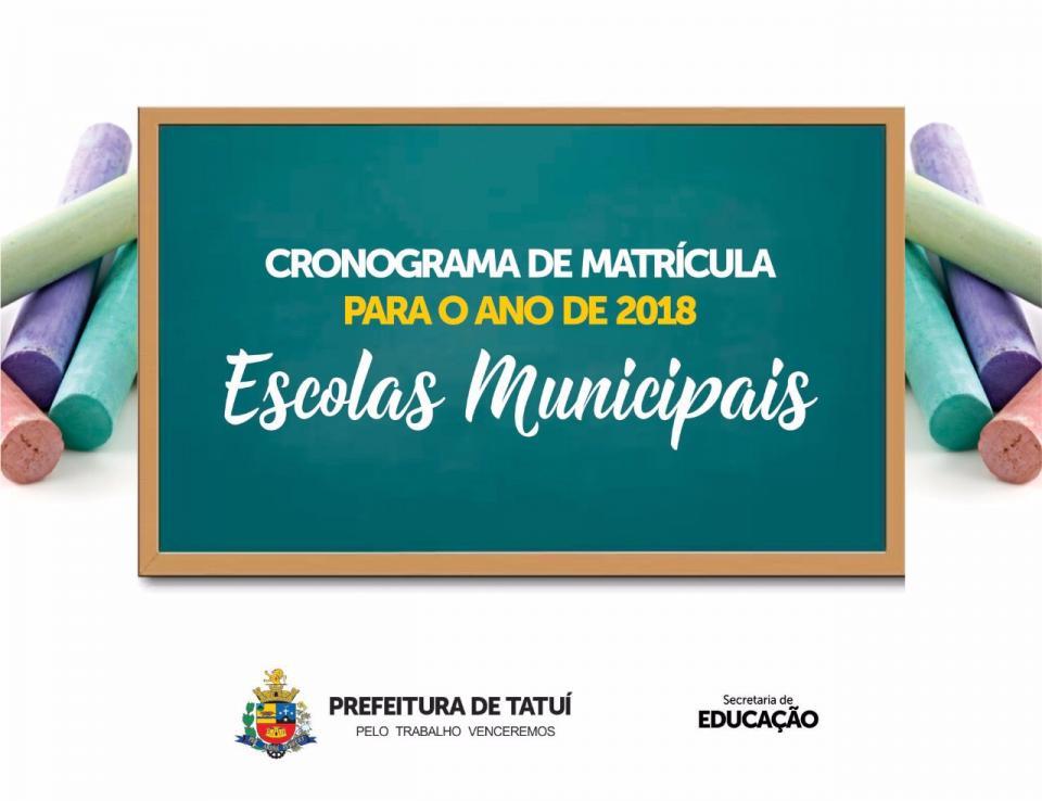 EDUCAÇÃO DIVULGA CRONOGRAMA DE MATRÍCULAS PARA 2018 DAS ESCOLAS MUNICIPAIS