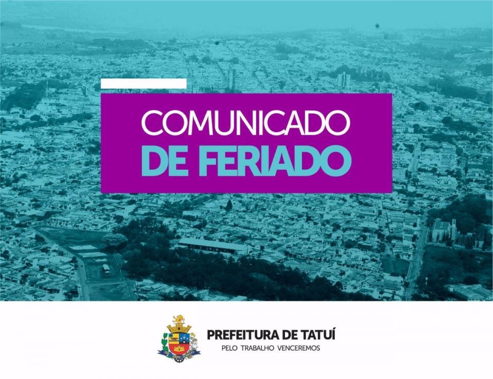 NO FERIADO DE 12 DE OUTUBRO, CONFIRA O QUE ABRE E O QUE FECHA NA PREFEITURA DE TATUÍ