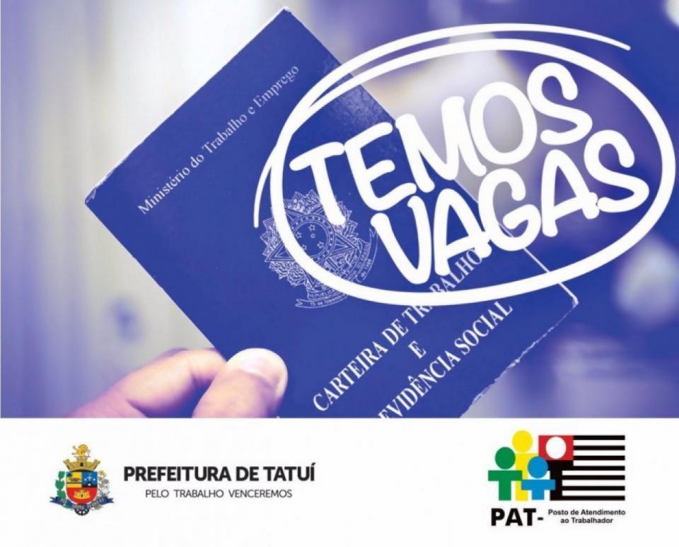 PAT DE TATUÍ ESTÁ COM MAIS DE 65 VAGAS DE EMPREGO DISPONÍVEIS