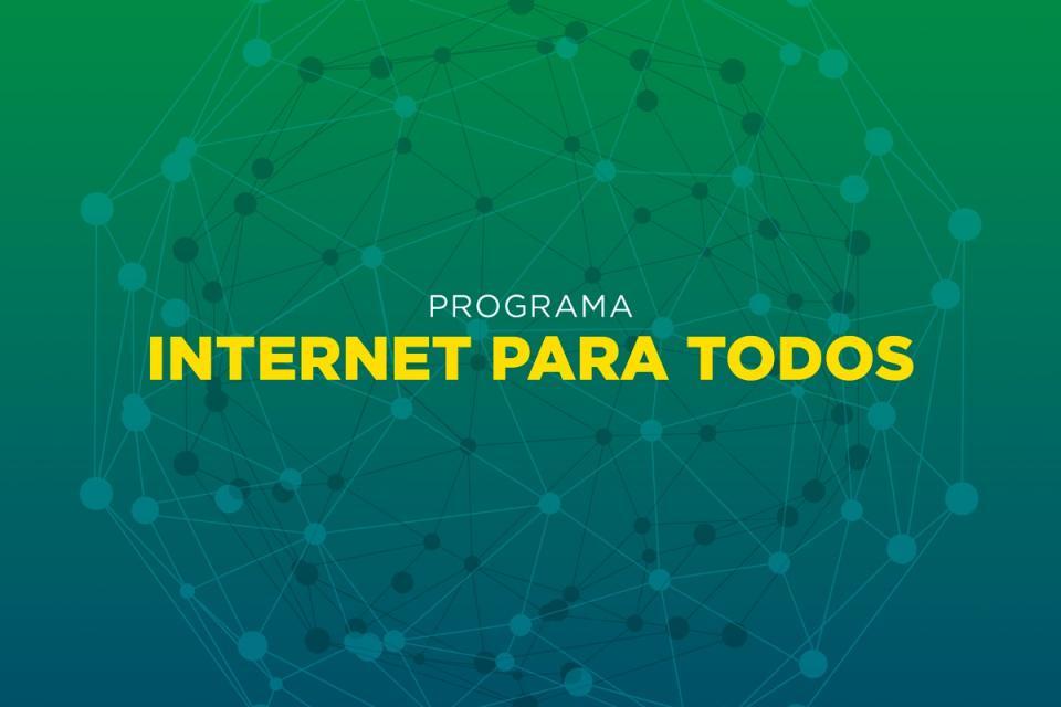 PROGRAMA INTERNET PARA TODOS VAI  LEVAR BANDA LARGA DE ALTA VELOCIDADE   PARA COMUNIDADES RURAIS