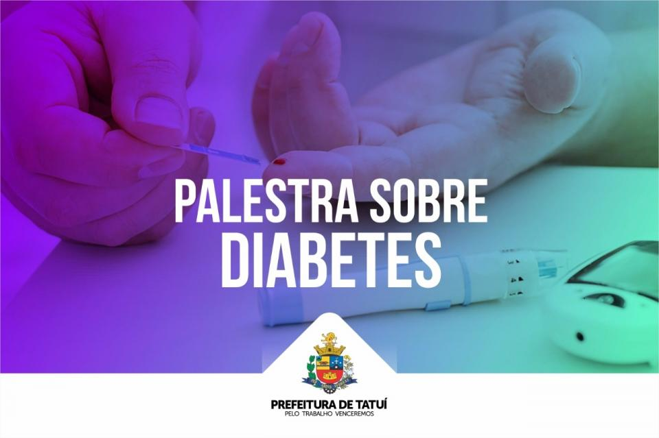 SAÚDE PROMOVE PALESTRA SOBRE CONTAGEM DE CARBOIDRATOS NO CONTROLE DA DIABETES